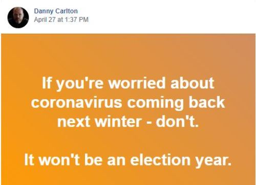 quote danny carlton if youre worried about corona coming back next winter dont wont be election year