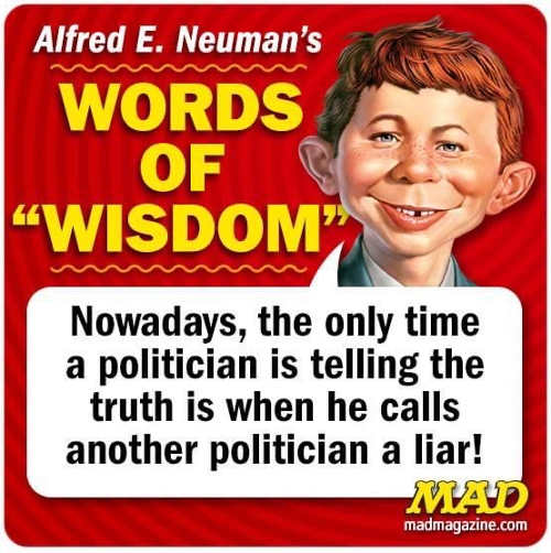 quote neuman mad only time politician telling truth when calls another politician liar