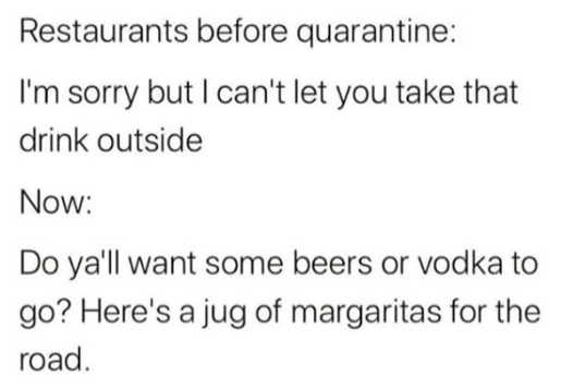 restaurants before quarantine cant take drink now want vodka martinis to go