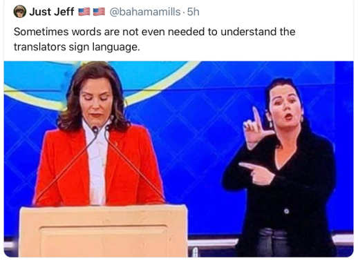 tweet jeff sign language interpreter whitmer loser