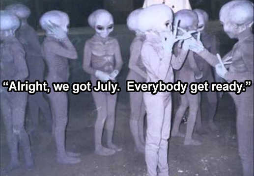 aliens alright we got july everybody get ready