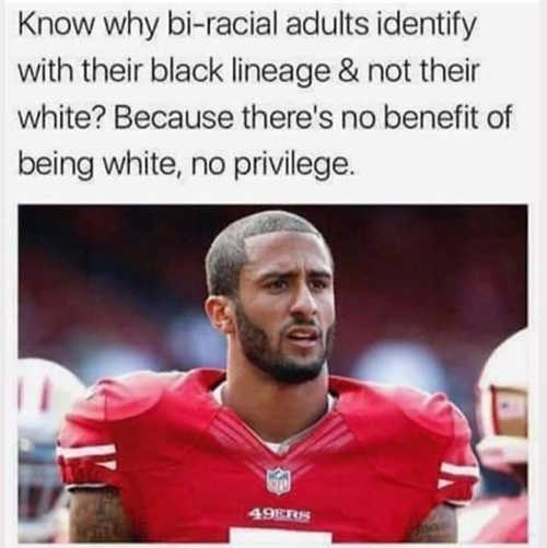 colin kaepernick mixed race identify as black no privilege being white