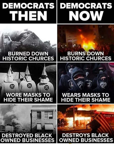 democrats then now burned churches wore masks destroyed black owned businesses