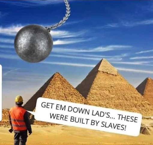 egyptian pyramids get them down built by slaves