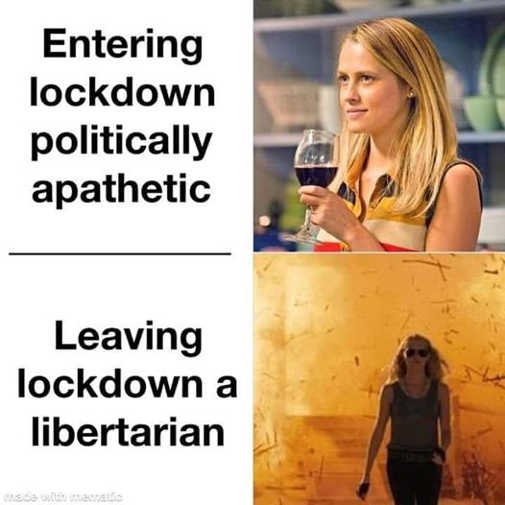 entering lockdown politically apathetic leaving libertarian wine explosion