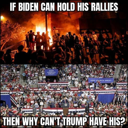 if biden can hold rallies why cant trump riots for democrats