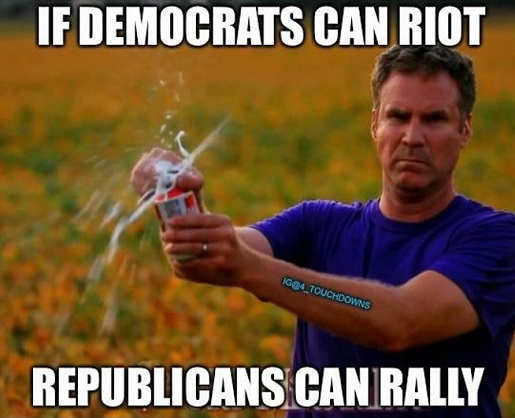 if democrats can riot republicans can rally