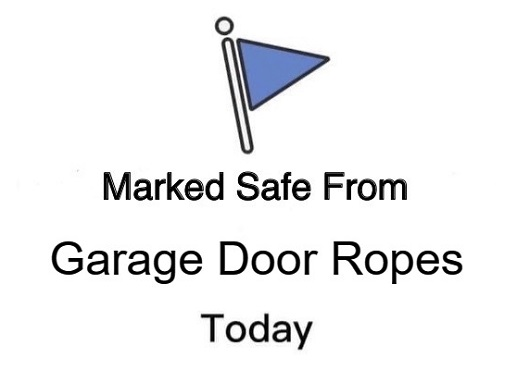 marked safe from garage door ropes today