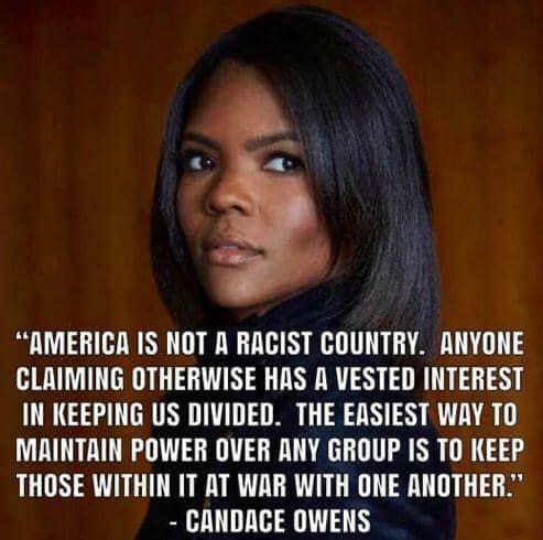 quote candace owens america is not a racist country anyone claiming otherwise vested interest in keeping us divided