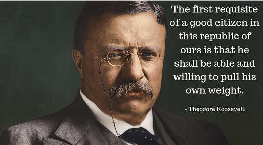 quote teddy roosevelt first requisite of good citizen pull own weight