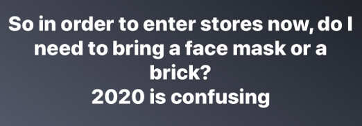 so in order to enter stores need to bring face mask or brick
