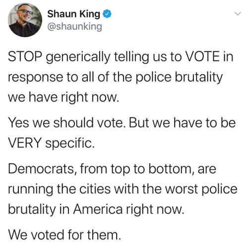 tweet shaun king stop blacks generic vote democrats run cities worst police brutality in america