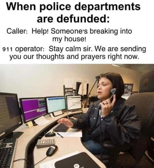 when police dempartment defunded stay calm house robbed sending thoughts prayers