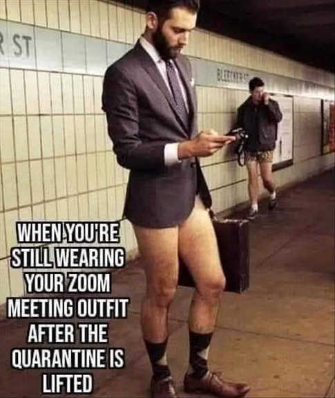 when still wearing zoom meeting outfit no pants suit