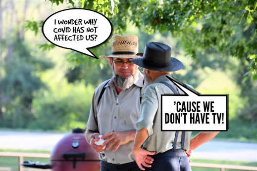 amish wonder why you dont have covid dont have tv
