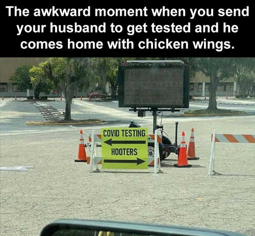 awkward moment husband covid test or hooters sign comes home chicken wings