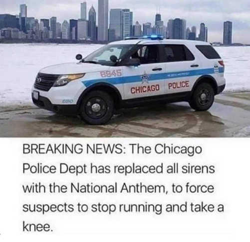 breaking news police replace sirens with national anthem so suspects stop take knee