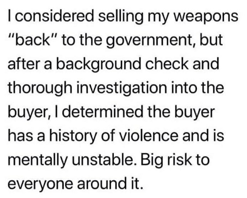 considered selling weapons back to government background check buyer mentally unstable history of violence