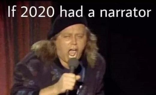 if 2020 had a narrator sam kinison