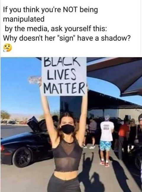if you think youre not being manipulated by media ask yourself why sign doesnt have shadow