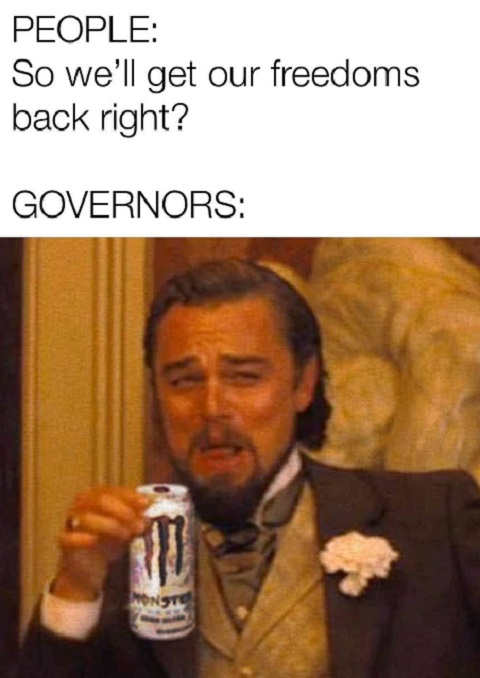 people so well get our freedoms back right governors laughing