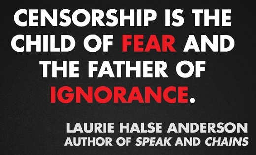 quote censorship is the child of fear and the father of ignorance lauri halse