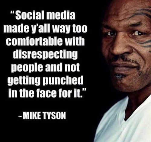 quote social media too comfortable disrespecting people not punched in face mike tyson