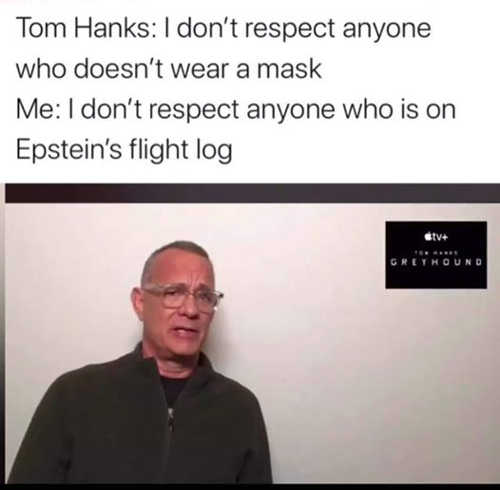 tom hanks i dont respect anyone who doesnt wear mask i dont who epstein flight logs