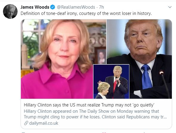 tweet james woods hillary clinton tone deaf irony trump not accepting election