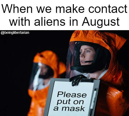 when we make contact with aliens in august please put on mask