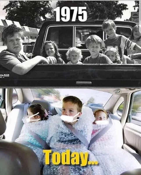 1975 compared to today kids riding in truck masks bubble wrap