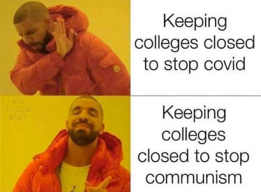 keep colleges closed to stop covid no to stop communism yes