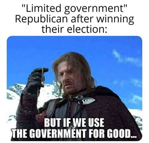 limited government republicans after election but if we use power for good lord of rings