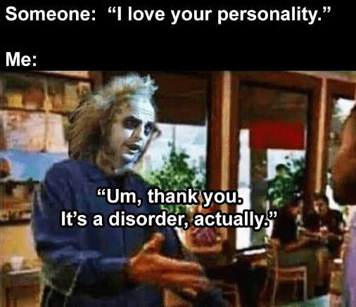 love you personality thanks its a disorder actually