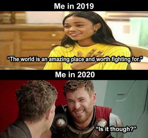 me in 2019 world is amazing place worth fighting for 2020 is it though