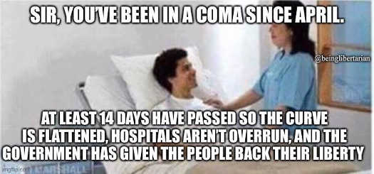nurse youve been in coma since april more than 14 days curve flattened government liberty back