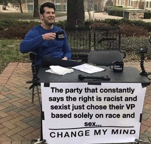 party says right is sexist racist chose vp based solely race sex change my mind
