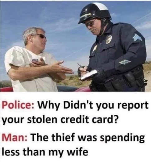 police why didnt report stolen credit card thief spending less than wife