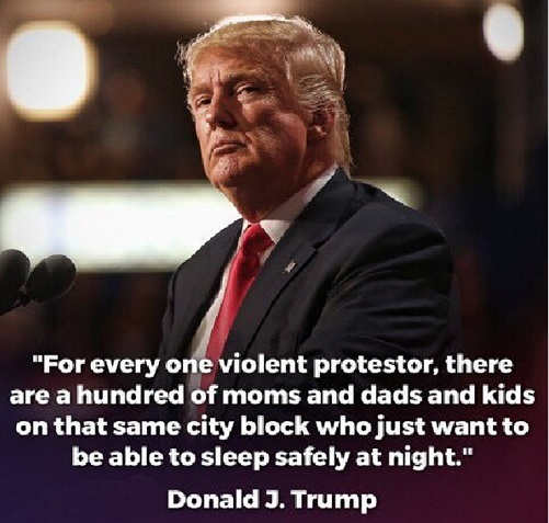 quote donald trump for every violent protester hundreds moms dads want to sleep safely at night