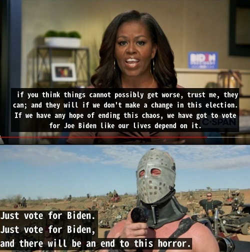 quote michele obama things can get worse just vote for biden mad max end of this horror