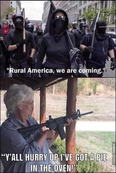 rural america antifa coming for you grandma ar 15 hurry got pie in oven