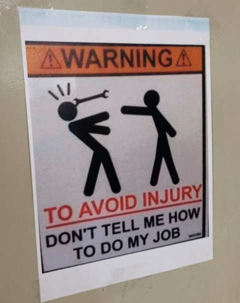sign warning to avoid injury dont tell me how to do my job