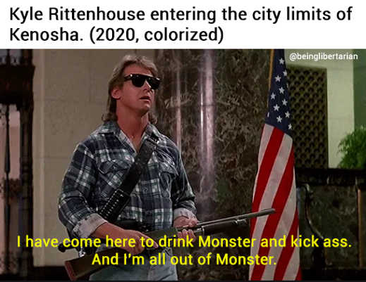 they live kyle rittenhouse entering kenosha came here to drink monster and kick ass out of