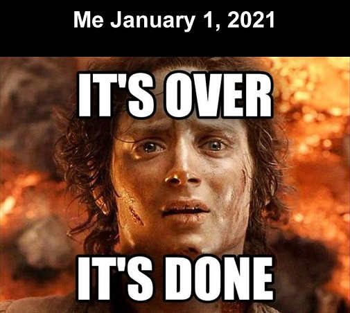 january 2021 its over its done lotr