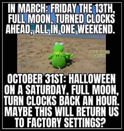 kermit march friday 13th full moon turn clocks halloween factory settings