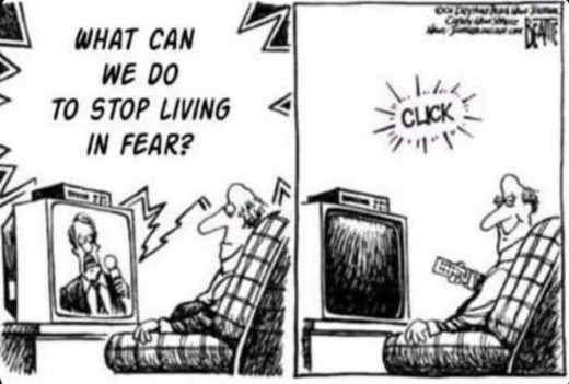 media what can we do to stop living in fear turn off news