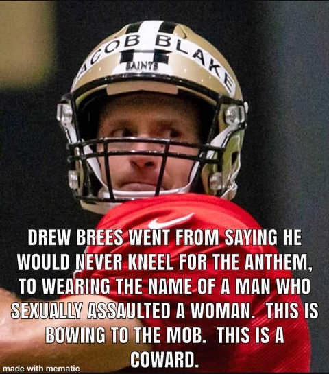 message drew brees never kneel for anthem to wearing jacob blake bowing to mob coward