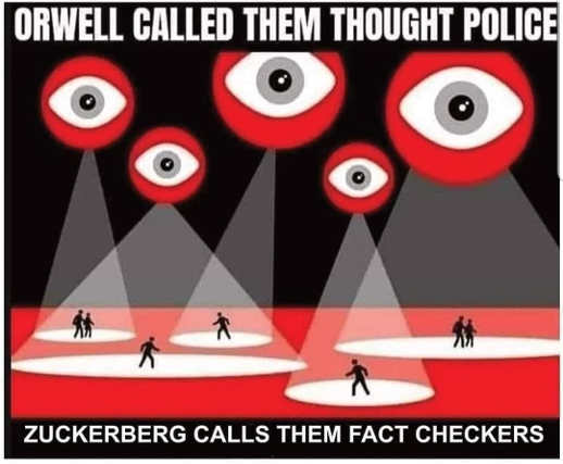 message orwell called them thought police zuckerberg calls them fact checkers