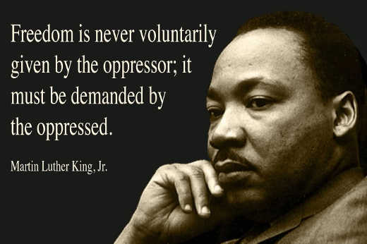 quote mlk king freedom never voluntarily given by oppressor demanded