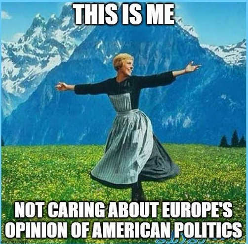sound of music this is me not caring about eupose opinion of american politics
